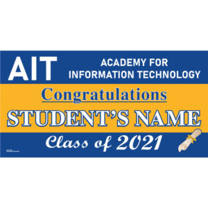Academy for Information Technology Graduation 2021 Lawn Sign